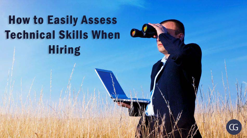 How to Easily Assess Technical Skills When Hiring