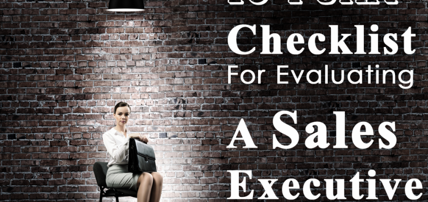 A 10-Point Checklist For Evaluating A Sales executive