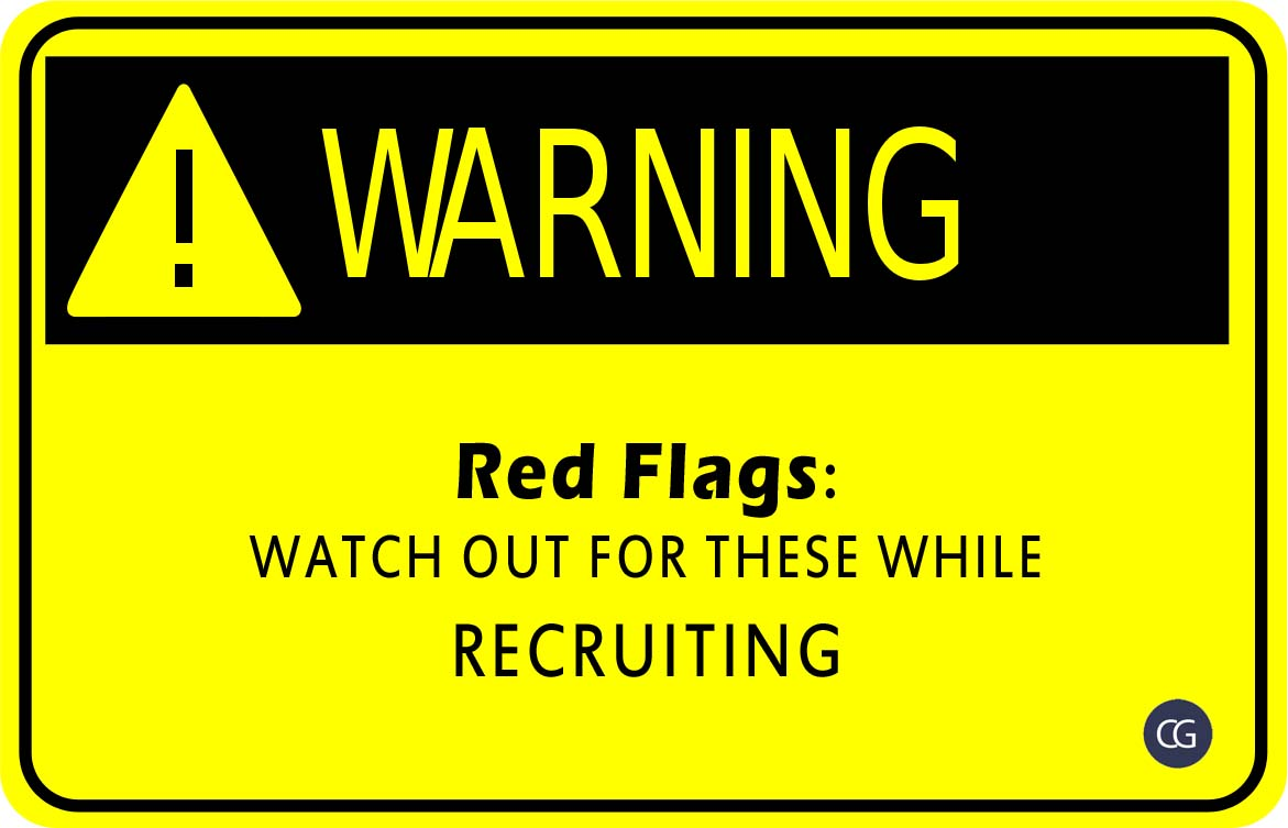 Red Flags: Watch out for these while recruiting !!