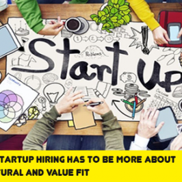 Why startup hiring has to be more about a cultural and value fit