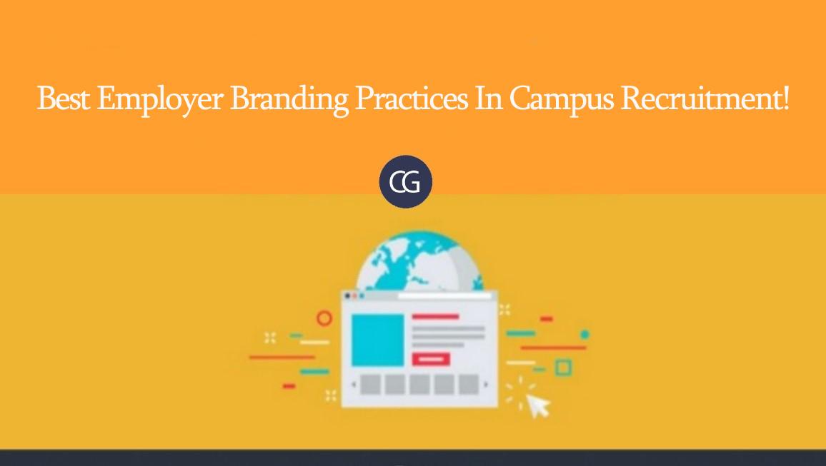 Best Employer Branding Practices In Campus Recruitment!