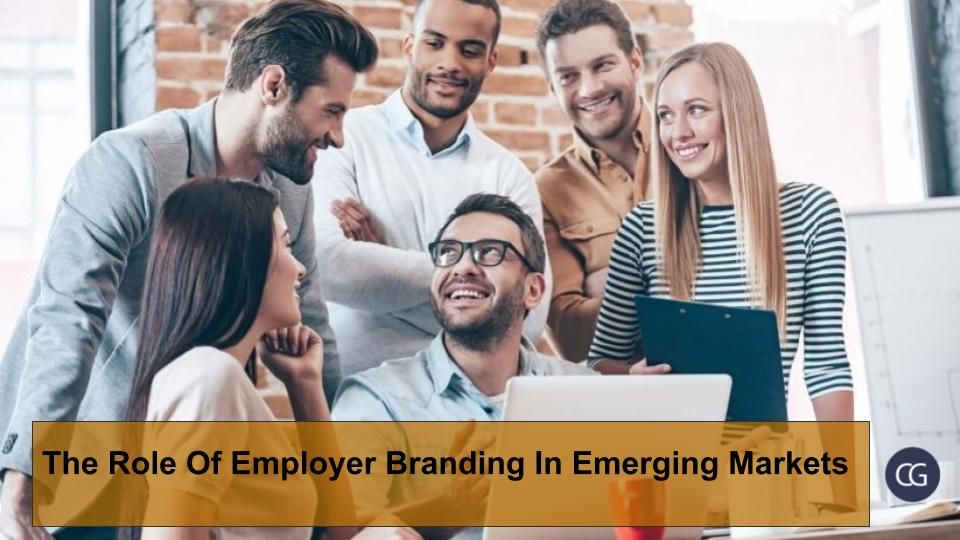 The Role Of Employer Branding In Emerging Markets