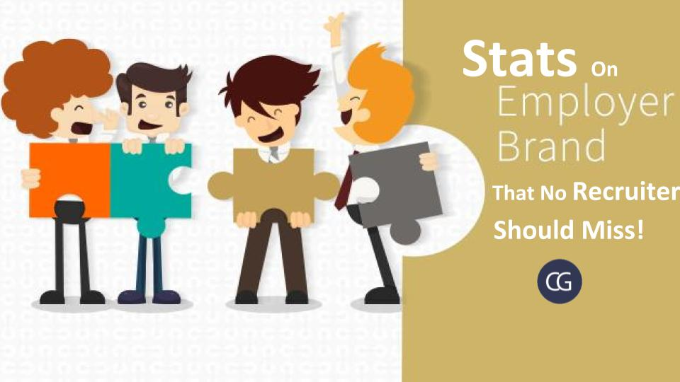 Stats On Employer Branding That No Recruiter Should Miss!