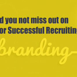 Why should you not miss out on Branding for Successful Recruiting