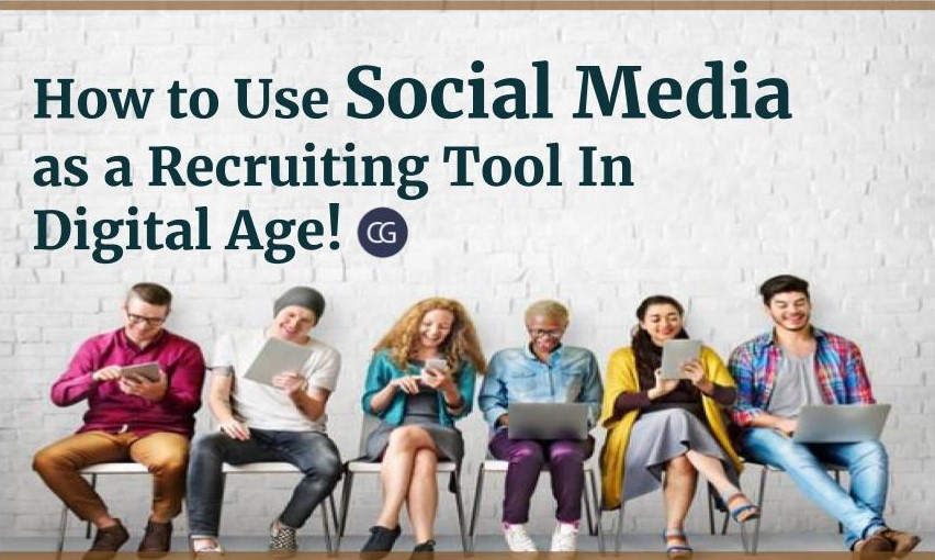 How to Use Social Media as a Recruiting Tool In Digital Age