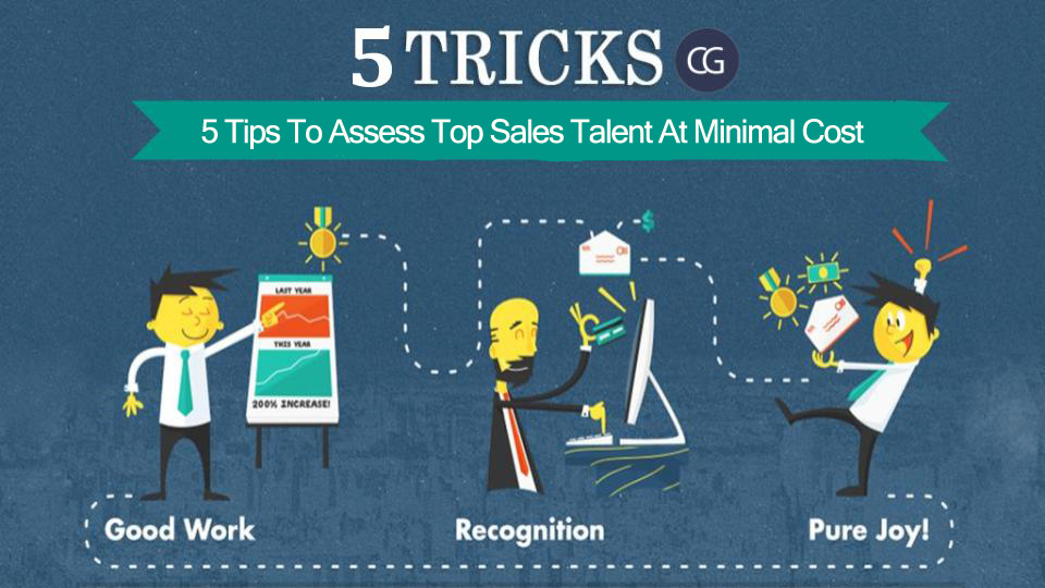 5-tips-to-assess-top-sales-talent-at-minimal-cost