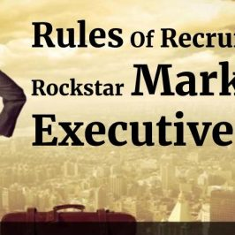 Rules Of Recruiting A Rockstar Marketing Executive!