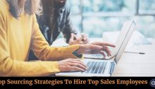Top Sourcing Strategies To Hire Top Sales Employees