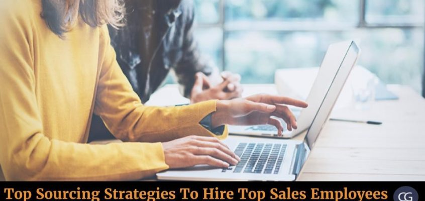 Top Sourcing Strategies To Hire Top Sales Employees.