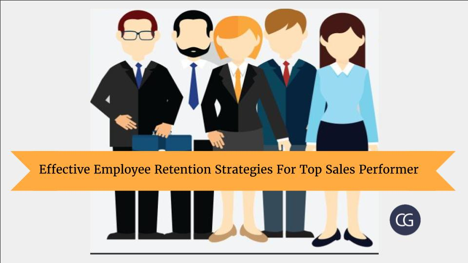 Effective Employee Retention Strategies For Top Sales Performer