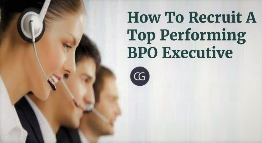 How To Recruit A Top Performing BPO Executive