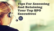 Tips For Assessing And Retaining Your Top BPO Executives