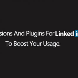 Extensions and plugins for LinkedIn to boost your usage