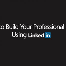 How to Build Your Professional Brand Using LinkedIn