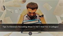 Tips To Eliminate Recruiting Woes In Tier 2 And Tier 3 Colleges!