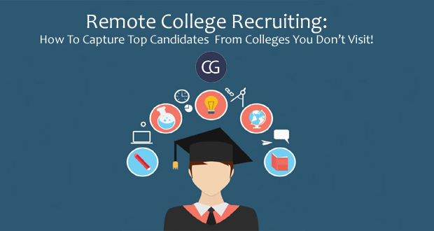 Remote College Recruiting: How To Capture Top Candidates From Colleges You Don't Visit!