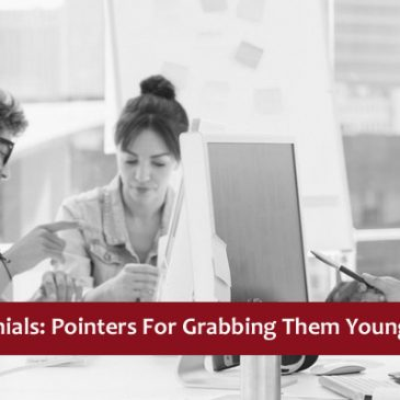 Recruiting Millennials : Pointers For Grabbing Them Young and How!