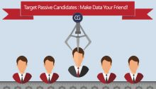 Target Passive Candidates Make Data Your Friend