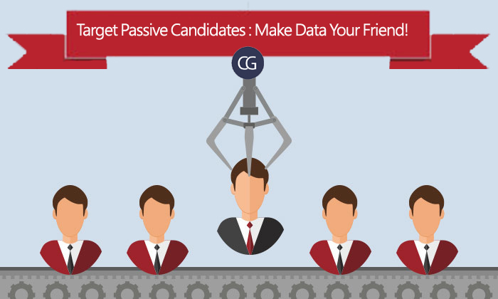 Target Passive Candidates : Make Data Your Friend!