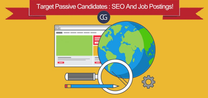 Target Passive Candidates : SEO And Job Postings!