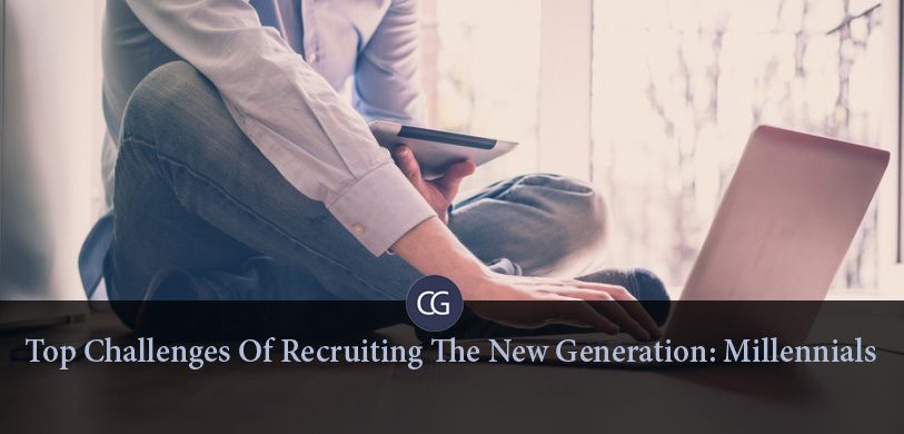 Top Challenges Of Recruiting The New Generation: Millennials