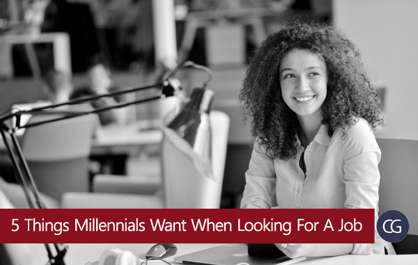5 Things Millennials Want When Looking For A Job