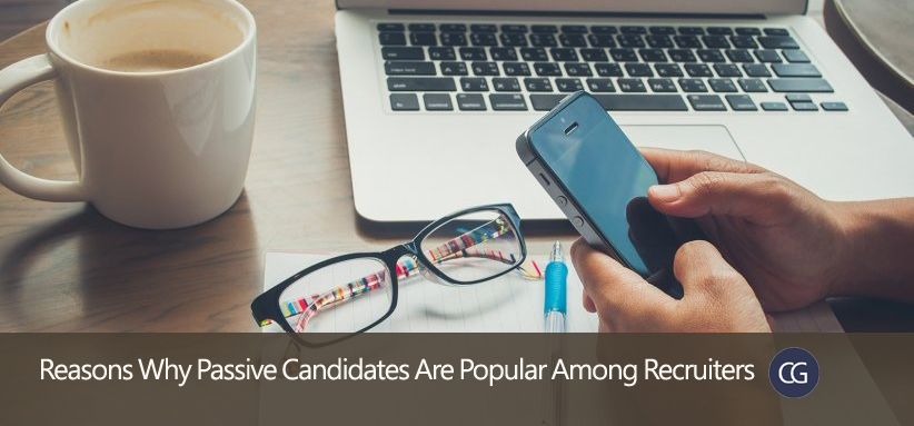 Reasons Why Passive Candidates Are Popular Among Recruiters