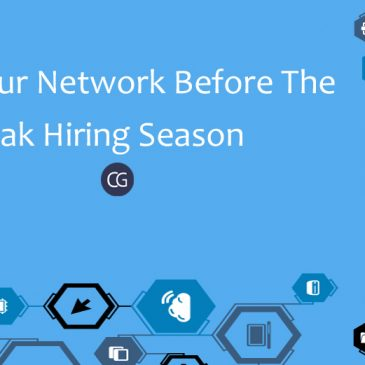 Build Your Network Before The Peak Hiring Season