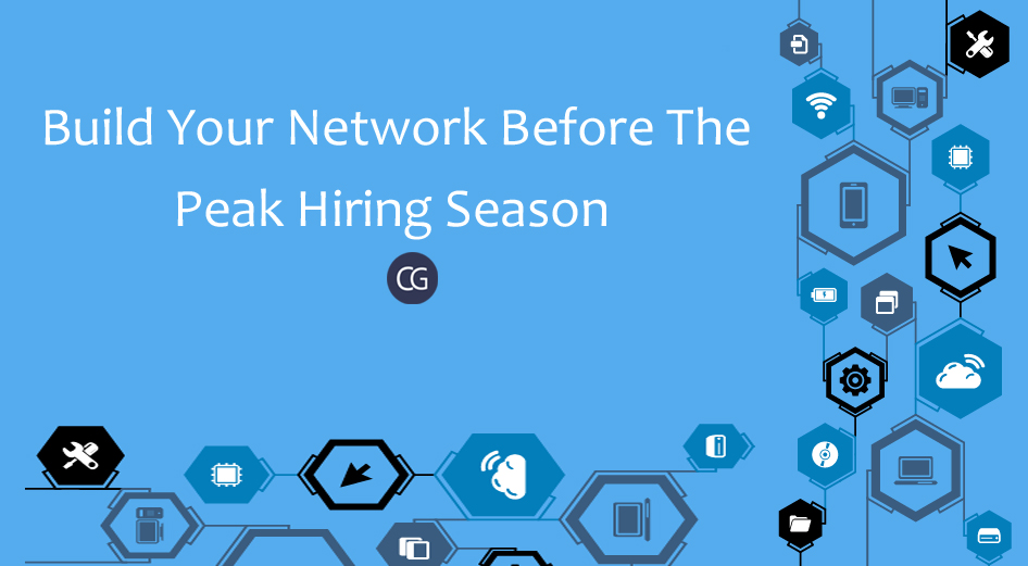 build-your-network-before-the-peak-hiring-season