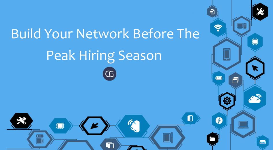 build-your-network-before-the-peak-hiring-season
