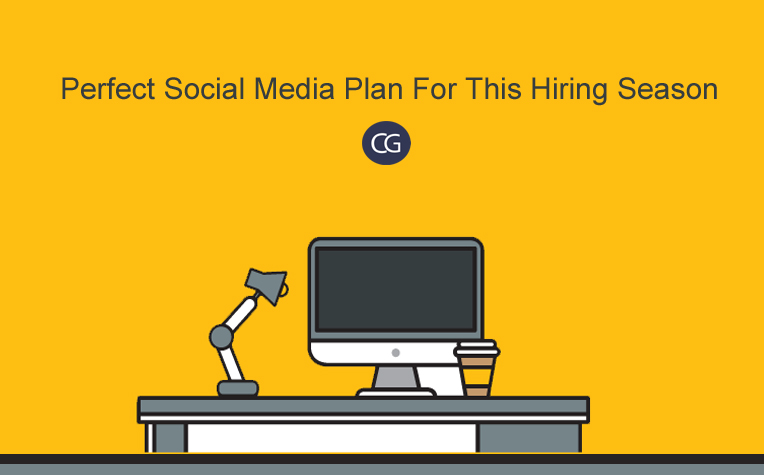 Perfect Social Media Plan For This Hiring Season