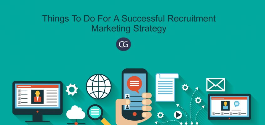 Things To Do For A Successful Recruitment Marketing Strategy