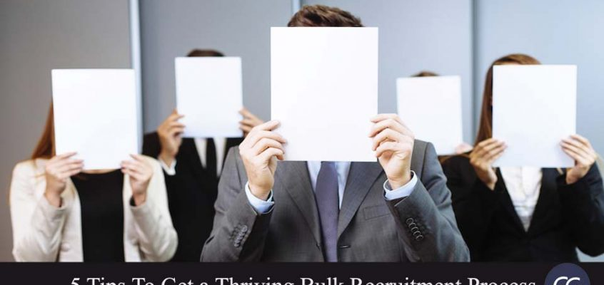 Bulk Recruitment: 5 Tips to get a thriving process