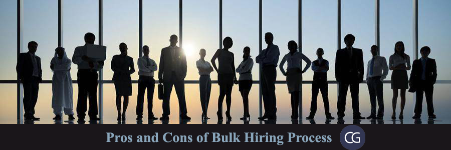 Pros and Cons of Bulk Hiring Process