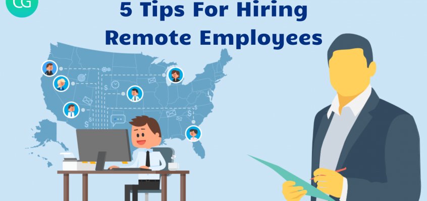 5 Tips For Hiring Remote Employees