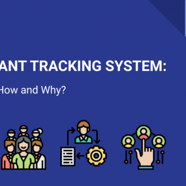 Applicant Tracking System: What, Why and How?