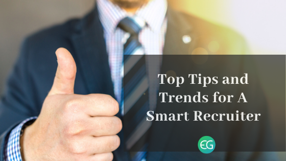 Top Tips And Trends For A Smart Recruiter