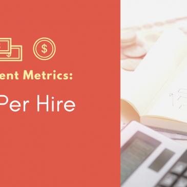 Recruitment Metrics: Cost Per Hire
