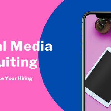 Social Media Recruiting: Tips To Enhance Your Hiring