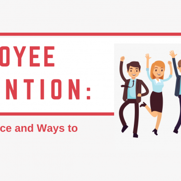 Employee Retention: It's Importance and Ways To Improve It