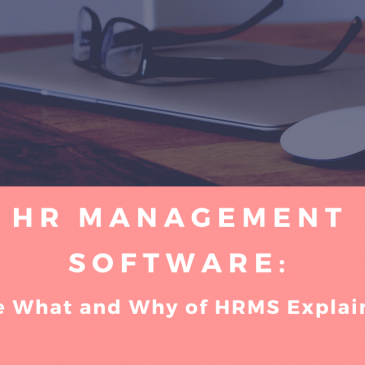 HR Management Software: The What And Why Explained