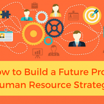 How to Build a Future Proof Human Resource Strategy