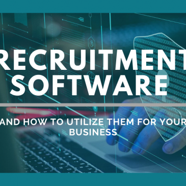 Recruitment Software And How To Utilize Them For Your Business