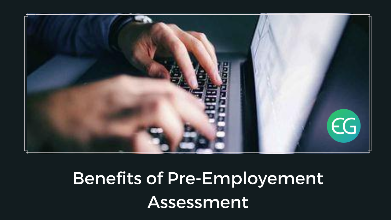 Benefits of Pre-Employement Assessment