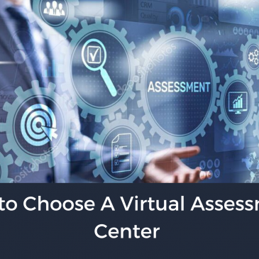 How to Choose A Virtual Assessment Center