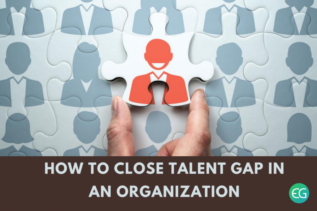 How to Close Talent Gap