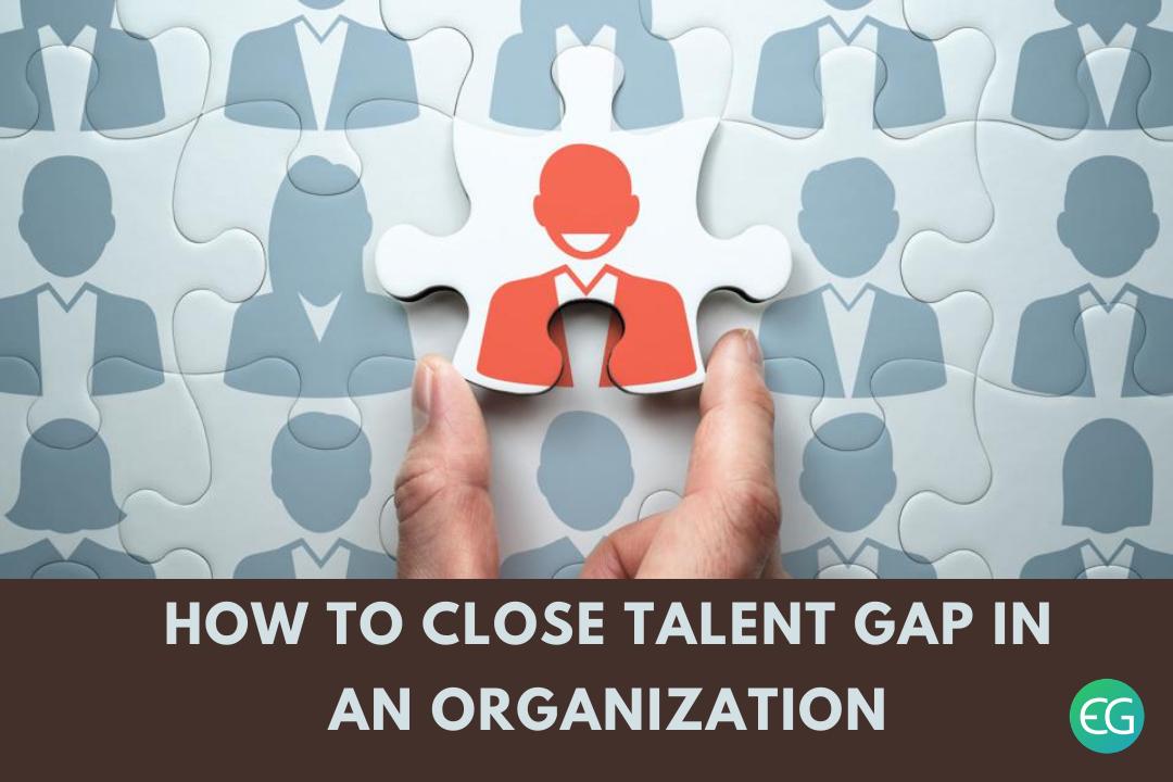 How to Close Talent Gap