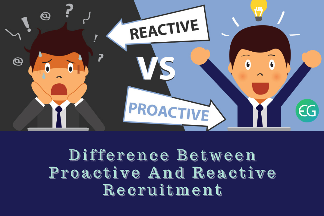 Difference Between Proactive And Reactive Recruitment (1)