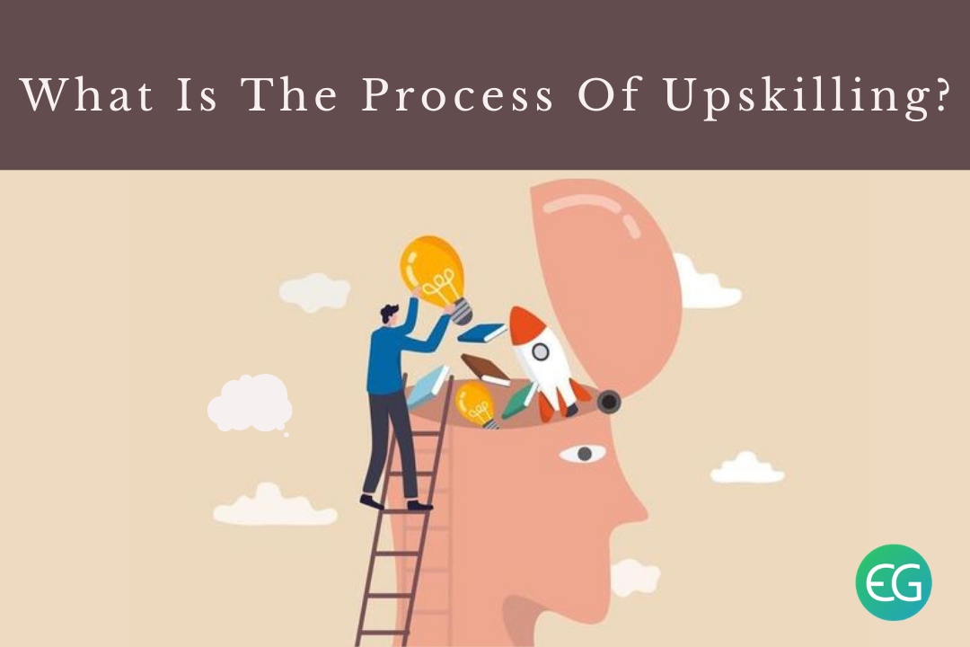 What Is The Process Of Upskilling_